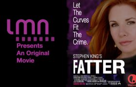 Lifetime to Air Bold Remake of Stephen King Classic, <em>Fatter</em>