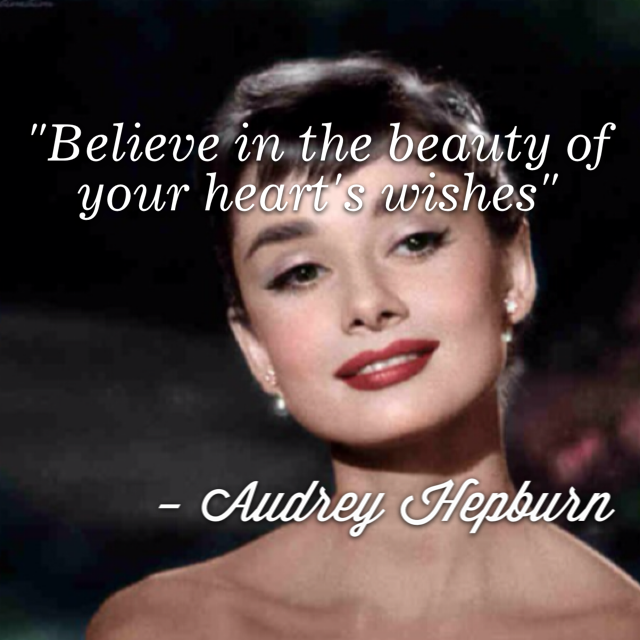 Believe In The Beauty Of Your Hearts Wishes