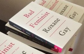 Bad Feminist Still Hasn't Read <i>Bad Feminist</i>
