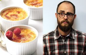 How to Make the Top Layer of Your Crème Brûlée as Fragile as His Masculinity